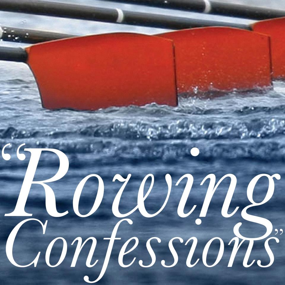 Rowing Confessions