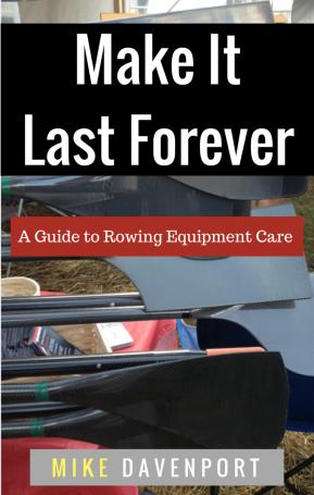 Last forever ebook, rowing equipment, rowing boat repair, Mike Davenport