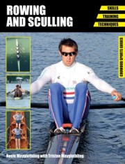 Rowing and Sculling by Rosie Mayglothling