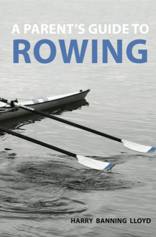 A Parents' Guide to Rowing book