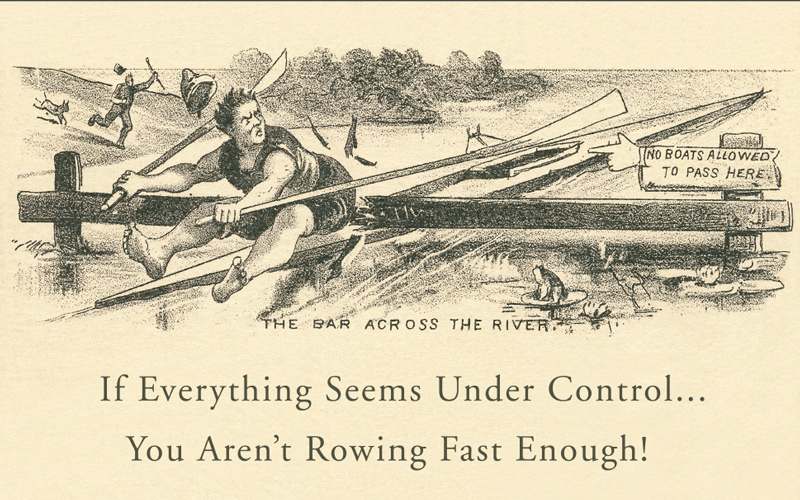 If everything seems under control you are not rowing fast enough rowperfect