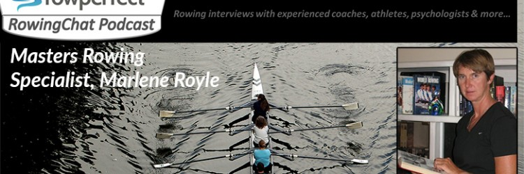 Join RowingChat with Masters Rowing Specialist, Marlene Royle