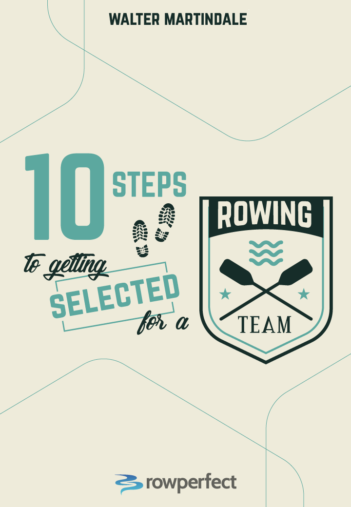 10 steps to getting selected for a Rowing team ebook cover