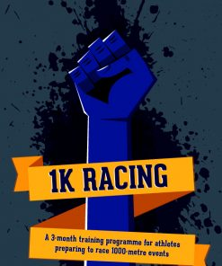 1K Racing: A 3-month training programme for athletes preparing to race 1000-metre events